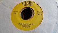 Mary White 45 Prisoner of the Blues/Outside Love Gibbs 011 70s Soul