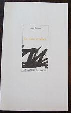 BRETON JEANEn mon absenceLe milieu du jour, in8, br., 59 pp., envoi de l'auteu