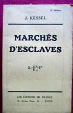 MARCHES D'ESCLAVES - J. KESSEL - Editions de France - 1933