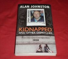 Alan Johnston ~ Kidnapped And Other Dispatches signed 2007 Profile Paperback