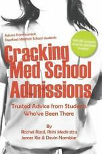 Cracking Med School Admissions : Trusted Advice from Students Who've Been There…