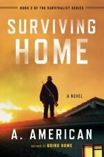 NEW - Surviving Home: A Novel (The Survivalist Series) by American, A.