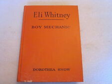 1948 Eli Whitney Boy Mechanic book by Dorothea Snow