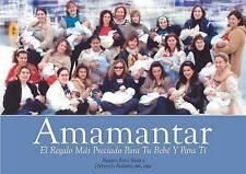 NEW Amamantar: Un Regalo Invaluable Para Tu Bebe y Para Ti (Spanish Edition)
