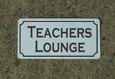 TEACHERS LOUNGE Metal Sign 4 Costume Cosplay Clubware Prop TV Movie Staging