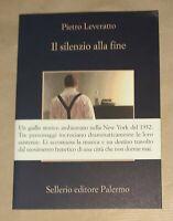 Il silenzio alla fine - Pietro Leveratto - Sellerio Editore, 2020