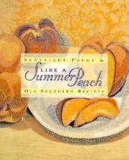 Like a Summer Peach: Sunbright Poems and Old Southern Recipes-ExLibrary