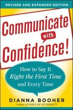 Communicate with Confidence How to Say It Right the First Time Dianna Booker