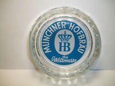 "Vintage Munchner Hofbrau Glass Ashtray ~ Die Weltmarke ~ 5 1/4"" Dia."