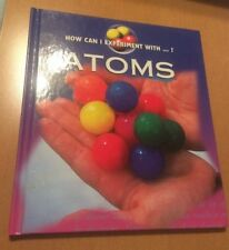 How Can I Experiment With?: Atoms by Cindy Devine Dalton (2001, Hardcover)