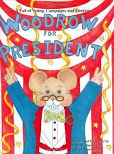 Woodrow for President: A Tail of Voting, Campaigns