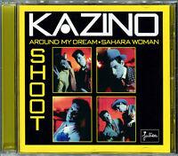 KAZINO - AROUND MY DREAM / SAHARA WOMAN / SHOOT - 2018 REISSUE CD ALBUM NEUF NEW
