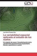 La variabilidad espacial aplicada al estudio de los suelos: Un estudio de casos: