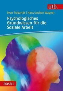 Psychologisches Grundwissen für die Soziale Arbeit Trabandt, Sven und Hans-Joche
