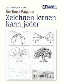 Der Kunst-Ratgeber. Zeichnen lernen kann jeder von ... | Buch | Zustand sehr gut