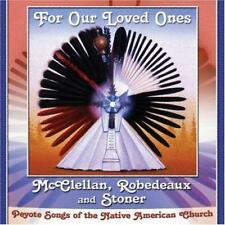 McCLELLAN ROBEDEAUX & STONER - For Our Loved Ones (CD) Native American Peyote