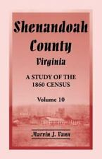 Shenandoah County, Virginia: A Study of the 1860 Census, Volume 10 (Paperback or