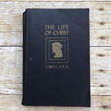 Vintage Catholic Book 1944 The Life Of Christ O'Brien Religion Priest Estate