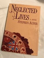 NEGLECTED LIVES  Stephen Alter 1978 First Edition authors 1st Novel