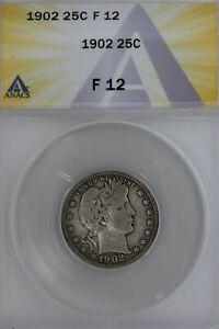 1902  .25  ANACS  F 12  Barber Quarter, Liberty Head Quarter, Barber 25c,
