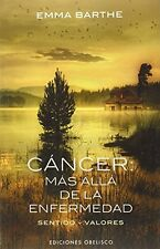 Cancer: mas alla de la enfermedad (Spanish Edition