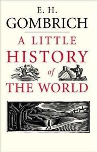 A Little History of the World (Little Histories) by E. H. Gombrich