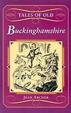 Tales of Old Buckinghamshire (County Tales), Good Condition Book, Archer, Jean,