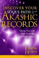 Discover Your Soul's Path Through the Akashic Records: Taking Your Life from Ord