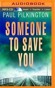 Someone to Save You by Paul Pilkington (2016, MP3 CD, Unabridged)5