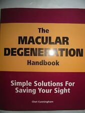 The Macular Degeneration Handbook Simple Solutions for Saving Your Sight by Chet