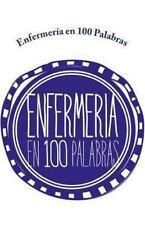 Enfermer�a en 100 Palabras by Colegio de Enfermeras de Chile (2013, Paperback)