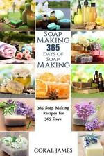 Soap Making: 365 Days of Soap Making: 365 Soap Making Recipes for 365 Days : ...