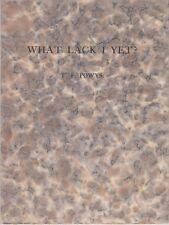 T. F. POWYS, What Lack I Yet ? , London, Archer, 1927. Édition originale, 1/100.