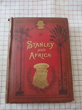 Stanley in Africa 1890s Illustrated Exploration