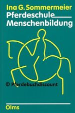 Ina G. Sommermeier: Pferdeschule - Menschenbildung Wege zur Harmonie Pferdebuch