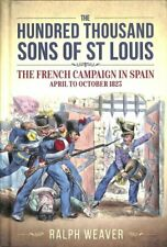 The Hundred Thousand Sons of St Louis The French Campaign in Sp... 9781912174096