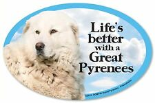 """Life's better with a Great Pyrenees 6"""" x 4"""" Oval Magnet Made in the USA"""