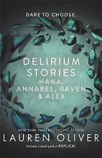 Delirium Stories: Hana, Annabel, Raven and Alex, Oliver, Lauren, Very Good condi