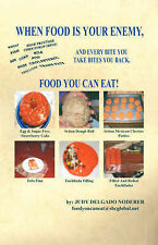 NEW Food You Can Eat! - When Food is Your Enemy by Judy  Delgado Noderer