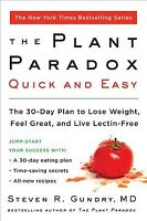 Plant Paradox Quick and Easy : The 30-Day Plan to Lose Weight, Feel Great, an...