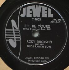 Rody Erickson & Dude Ranch Boys I'll Be Yours Western 78 Promise Me Jewel7003 NM