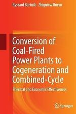 Conversion of Coal-Fired Power Plants to Cogeneration and Combined-Cycle :...