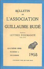 BULLETIN DE L'ASSOCIATION GUILLAUME BUDE . 4° série . Numéro 4 . Décembre 1958 .