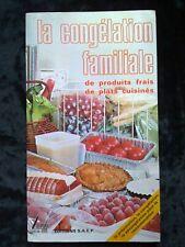 La congélation familiale de produits frais, de plats cuisinés/Editions SAEP,1984