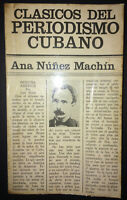 1978 Signed & Inscribed by ANA NUNEZ MACHIN 1stEd Clasicos Del Periodismo Cubano