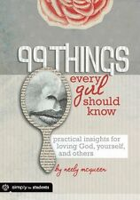 99 Things Every Girl Should Know: Practical Insigh