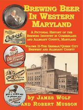 New! History of brewing in Cumberland, Md, Vol. 2-400+ images/Old German Beer