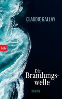 Die Brandungswelle von Claudie Gallay (2011, Taschenbuch) #1932
