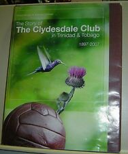THE STORY OF THE CLYDESDALE CLUB IN TRINIDAD & TOBAGO 1897 2007 Harragin SOCCER