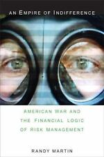 An Empire of Indifference: American War and the Financial Logic of Risk Manageme